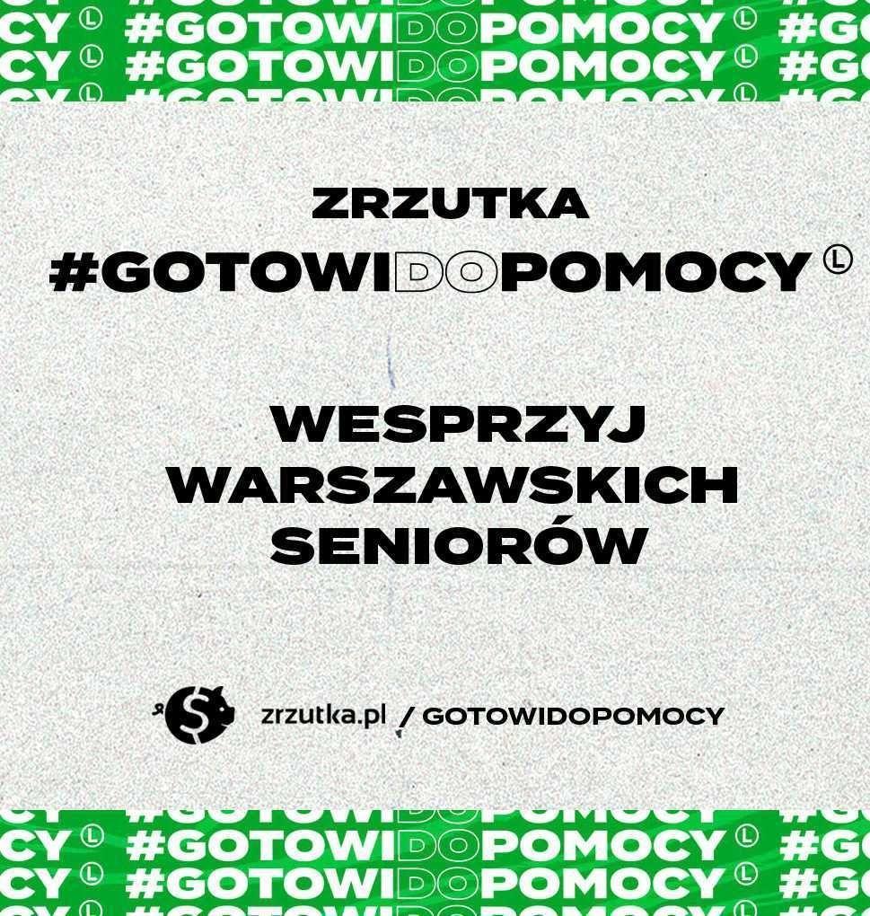 Trwa zrzutka #GOTOWIDOPOMOCY!